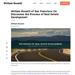 William Rosetti of San Francisco CA: Real Estate Development Process