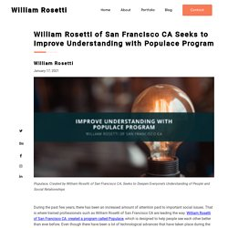 William Rosetti of San Francisco CA: Populace Program