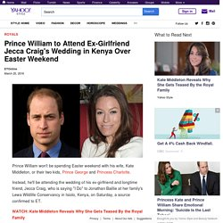 Prince William to Attend Ex-Girlfriend Jecca Craig's Wedding in Kenya Over Easter Weekend