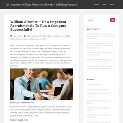 William Almonte - How Important Recruitment Is To Run A Company