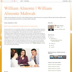 William Almonte Mahwah: Don't get stumped by tough interview questions