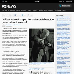 William Panlook shaped Australian craft beer, 100 years before it was cool - RN