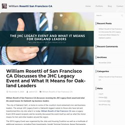 William Rosetti:JHC Legacy Event and What It Means for Oakland Leaders