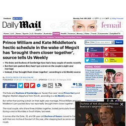 Prince William and Kate Middleton's hectic schedule in the wake of Megxit has 'brought them closer together', source tells Us Weekly