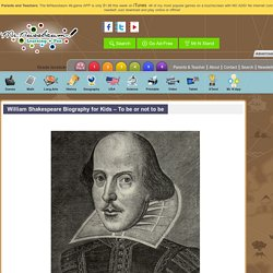 William Shakespeare Biography for Kids – To be or not to be «