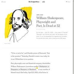 William Shakespeare, Playwright and Poet, Is Dead at 52