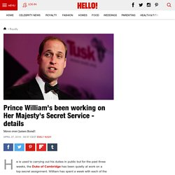 Royal secret: Prince William's been working on Her Majesty's Secret Service for three weeks