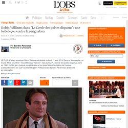 """Robin Williams dans """"Le Cercle des poètes disparus"""": une belle leçon contre la résignation"""