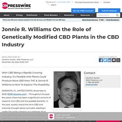 Jonnie R. Williams On the Role of Genetically Modified CBD Plants in the CBD Industry