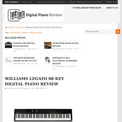 Williams Legato 88 Key Digital Piano Review - Best Digital Piano