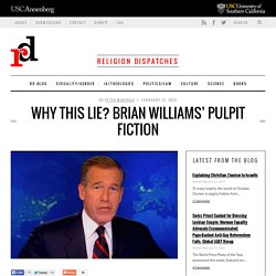 Why This Lie? Brian Williams' Pulpit Fiction