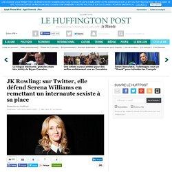 JK Rowling: sur Twitter, elle défend Serena Williams en remettant un internaute sexiste à sa place