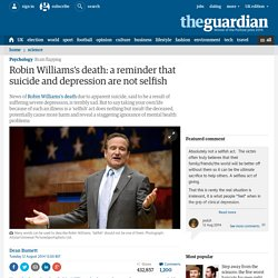 Robin Williams's death: a reminder that suicide and depression are not selfis...