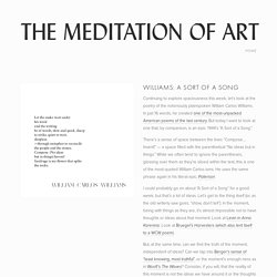 Williams: A Sort of a Song — The Meditation of Art