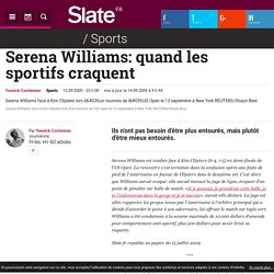 Serena Williams: quand les sportifs craquent