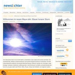 Willkommen im neuen Maya-Jahr: Blauer lunarer Sturm