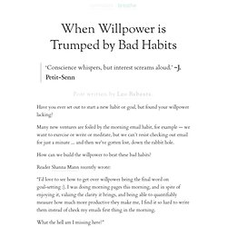 » When Willpower is Trumped by Bad Habits