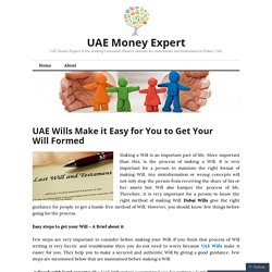 UAE Wills Make it Easy for You to Get Your Will Formed – UAE Money Expert
