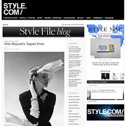 Willy Maywald's Topped Shots: style file: daily fashion, party, and model news
