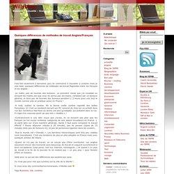 Willyblog » Blog Archive Quelques différences de méthodes de travail Anglais/Français