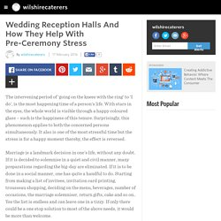 wilshirecaterers - Wedding Reception Halls And How They Help With Pre-Ceremony Stress