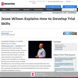 Jesse Wilson Explains How to Develop Trial Skills
