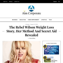The Rebel Wilson Weight Loss Story, Her Method And Secret Aid Revealed