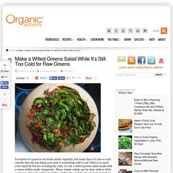 Make a Warm Wilted Greens Salad - Organic Authority