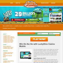 Win On the Go with LuckyDino Casino Mobile