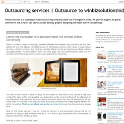 Outsource to winbizsolutionsindia: Converting manuscript into standard eBook file formats [eBook conversion]