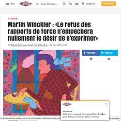 Martin Winckler: «Le refus des rapports de force n'empêchera nullement le désir de s'exprimer»