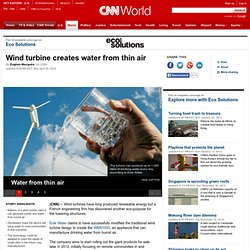 Wind turbine creates water from thin air