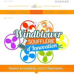 NEOWIND : Notre méthode Windblower, soufflerie d'innovation