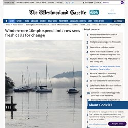 Windermere 10mph speed limit row sees fresh calls for change