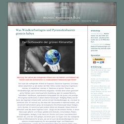 Michael Mannheimer Blog » Blog Archiv » Was Windkraftanlagen und Pyramidenbauten gemein haben