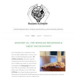Anatomy 101: The windlass mechanism & great toe extension — Rayner & Smale