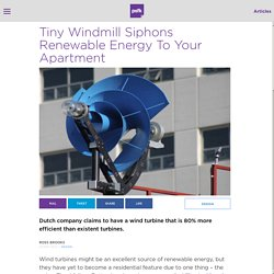 Tiny Windmill Siphons Renewable Energy To Your Apartment