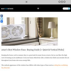2020's Best Window Fans - Buying Guide & Reviews