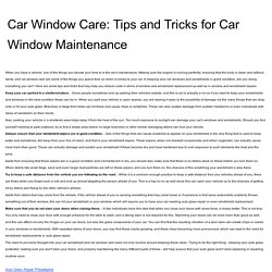 Car Window Care: Tips and Tricks for Car Window Maintenance