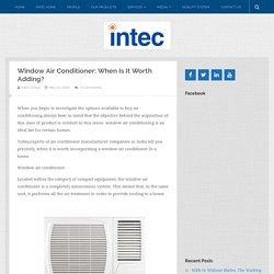 Window Air Conditioner: When Is It Worth Adding?