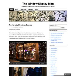 The Window Display Blog | Images and words on the best displays around London