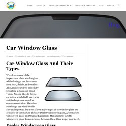Car Window Glass And Their Types - Windshield Xpress
