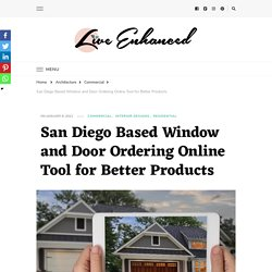 San Diego Based Window and Door Ordering Online Tool for Better Products