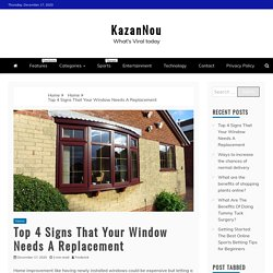 Top 4 Signs That Your Window Needs A Replacement