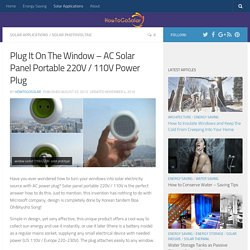 Plug It On The Window - AC Solar Panels with 110/220V Plug
