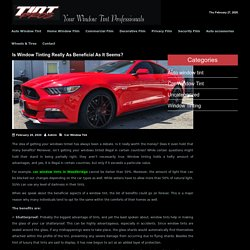 Is Window Tinting Really As Beneficial As It Seems?