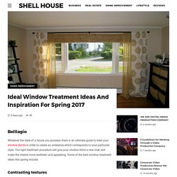 Ideal Window Treatment Ideas And Inspiration For Spring 2017