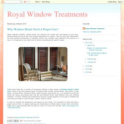 Royal Window Treatments: Why Window Blinds Need A Proper Care?