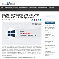 How to Fix Windows Live Mail Error 0x800ccc90 - A DIY Approach