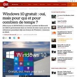 Windows 10 gratuit : oui, mais pour qui et pour combien de temps